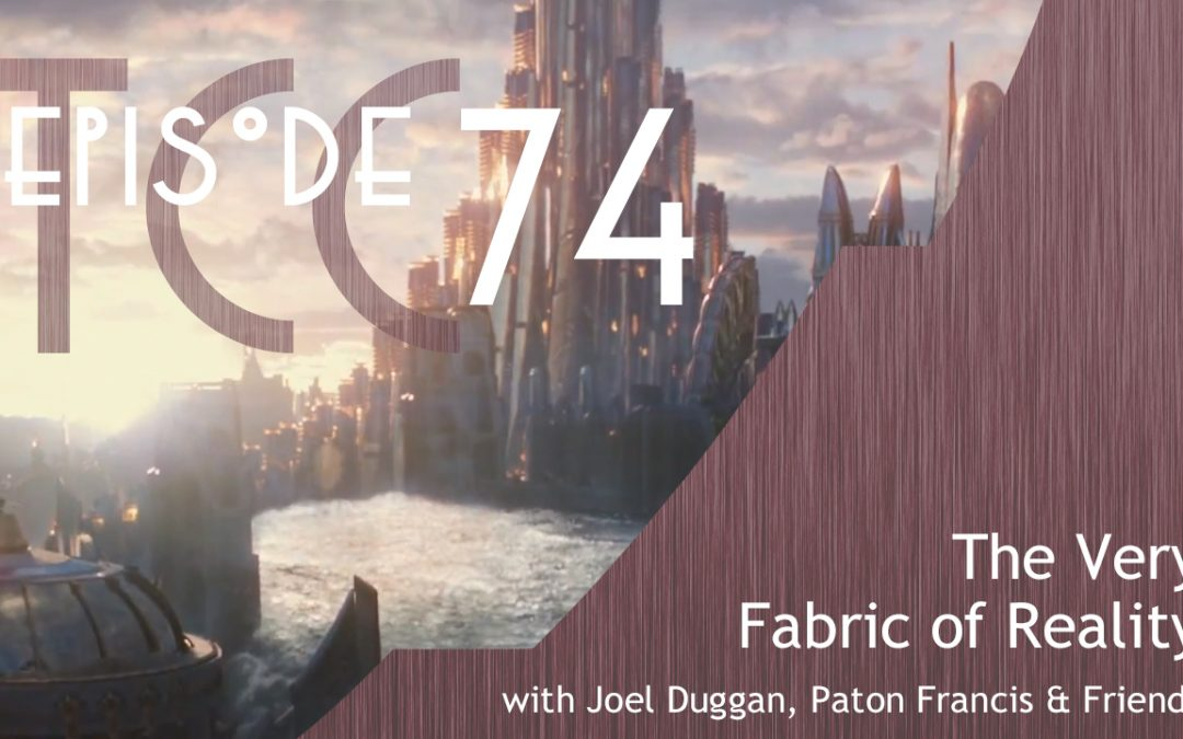 The Citadel Cafe 074: The Very Fabric of Reality