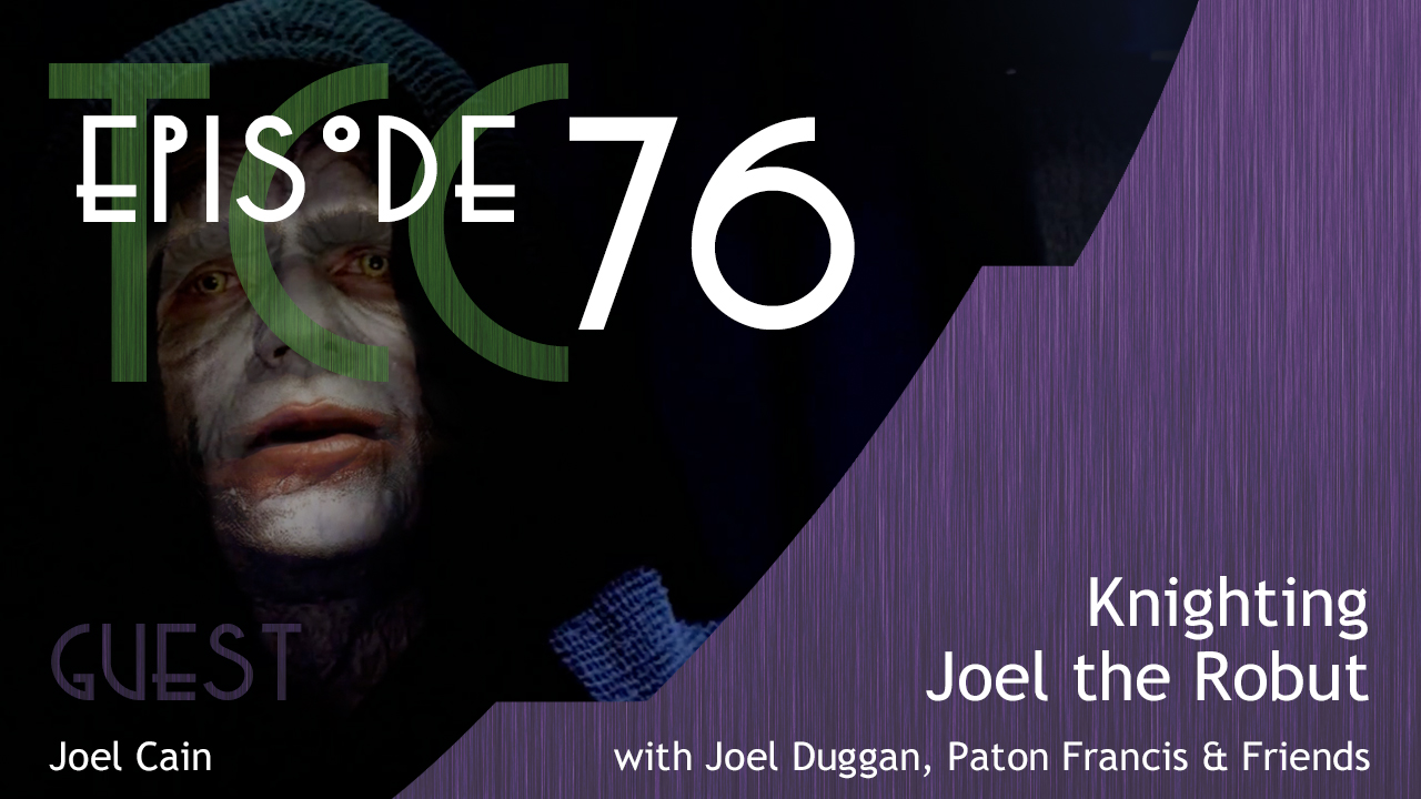 The Citadel Cafe 076: Knighting Joel the Robut