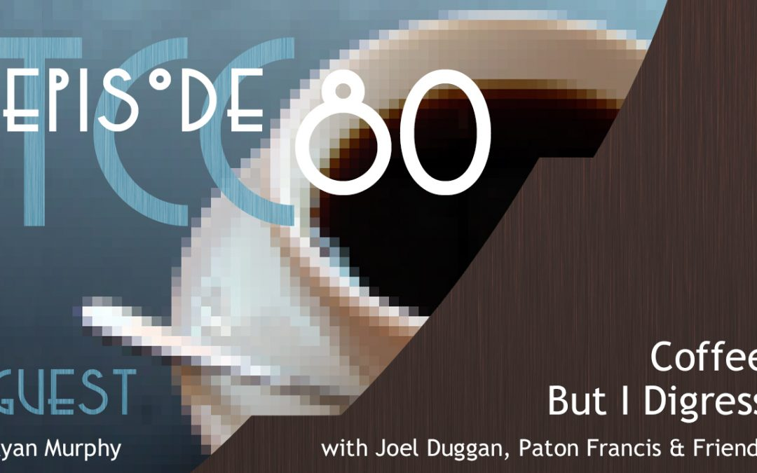 The Citadel Cafe 080: Coffee But I Digress