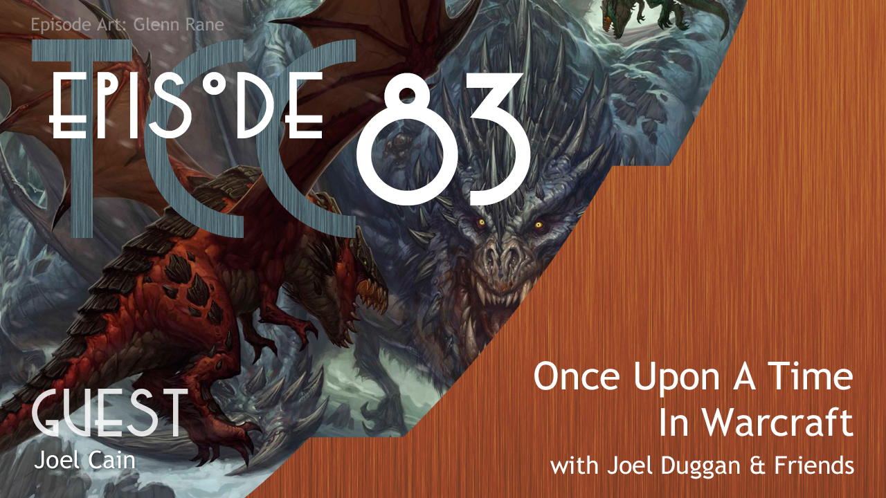 The Citadel Cafe 083: Once Upon a Time in Warcraft