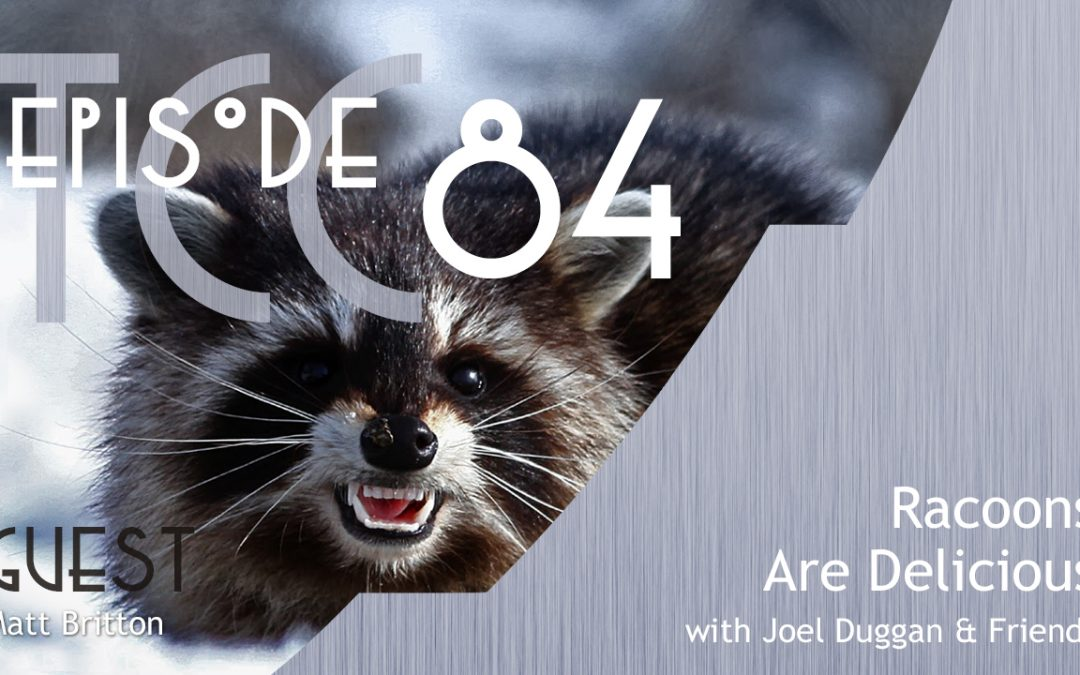 The Citadel Cafe 084: Racoons Are Delicious