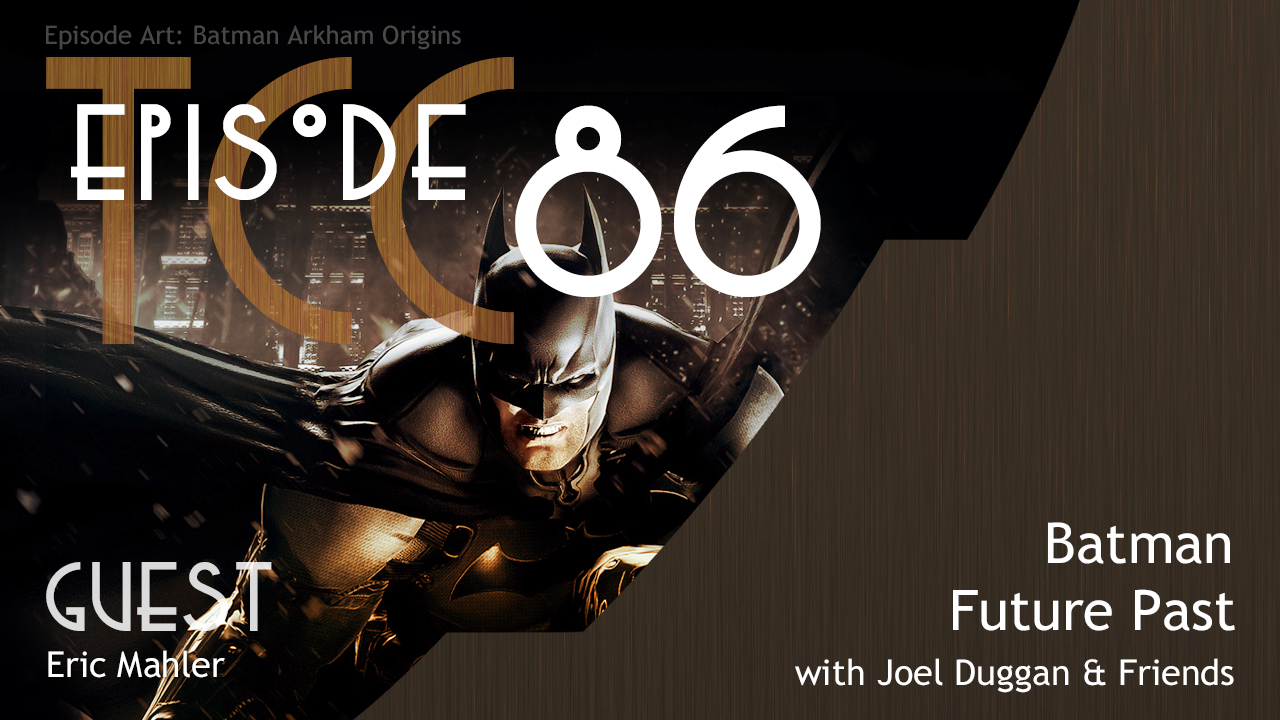 The Citadel Cafe 086: Batman Future Past