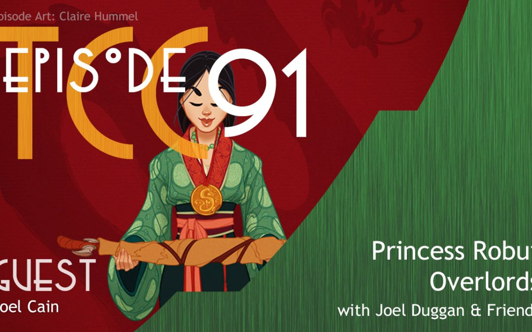 The Citadel Cafe 091: Princess Robut Overlords
