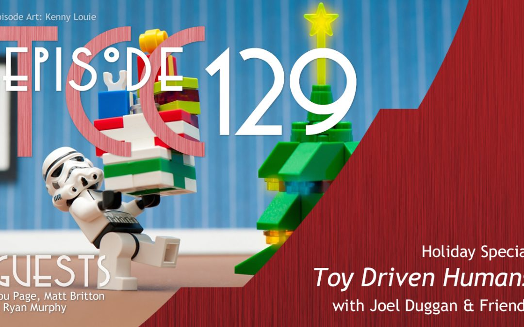 The Citadel Cafe 129: Toy Driven Humans