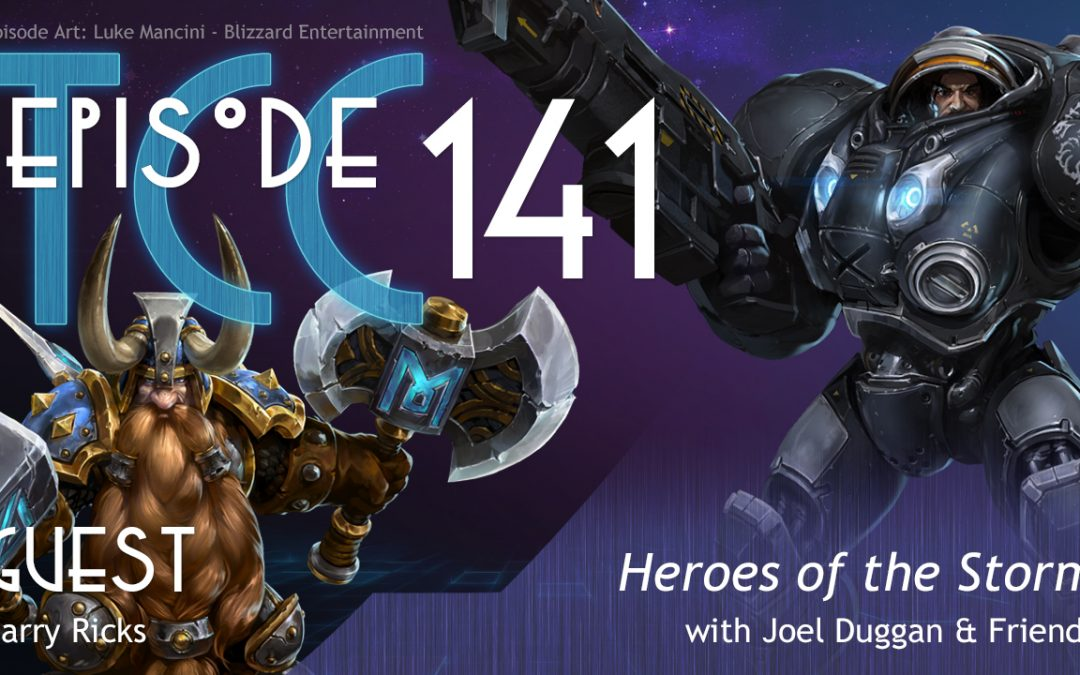 The Citadel Cafe 141: Heroes Of The Storm
