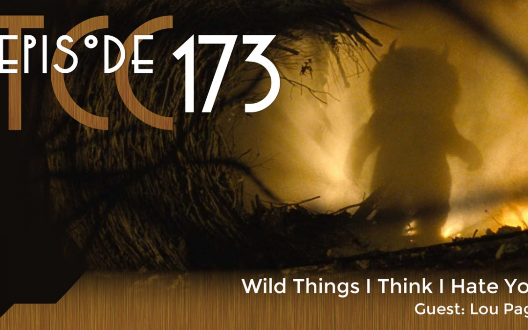 The Citadel Cafe 173: Wild Things I Think I Hate You
