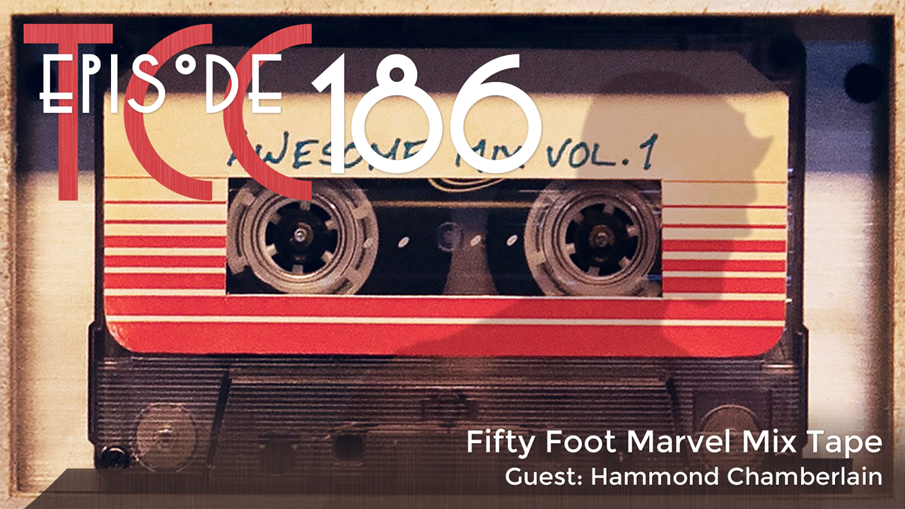 The Citadel Cafe 186: Fifty Foot Marvel Mix Tape