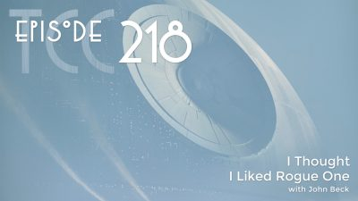 The Citadel Cafe 218: I Thought I Liked Rogue One