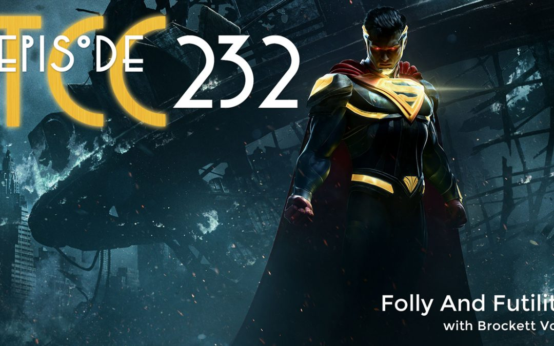 The Citadel Cafe 232: Folly And Futility
