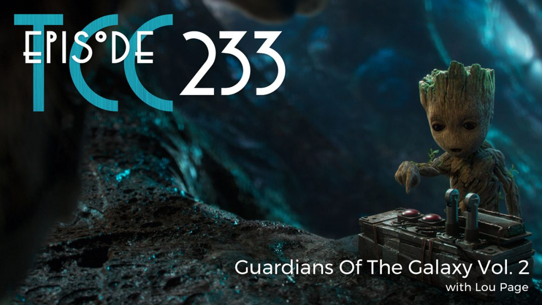 The Citadel Cafe 233: Guardians Of The Galaxy Vol. 2