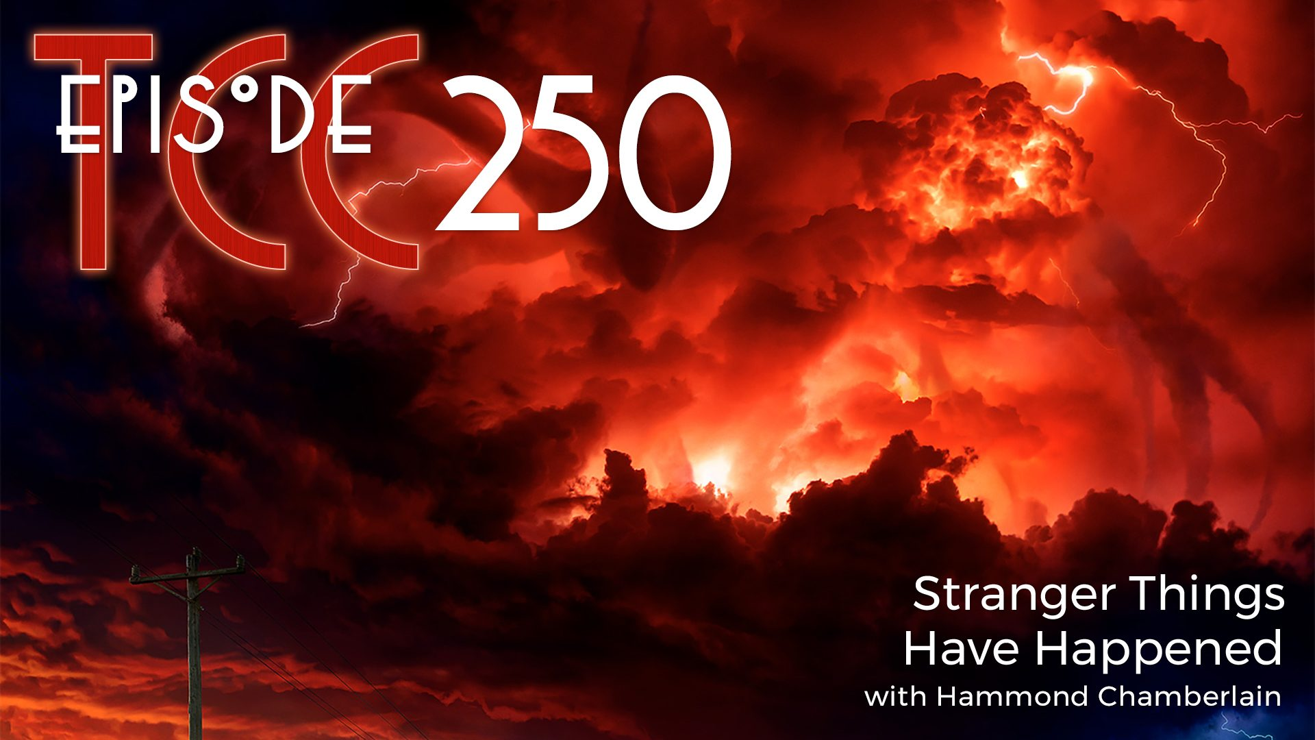 The Citadel Cafe 250: Stranger Things Have Happened