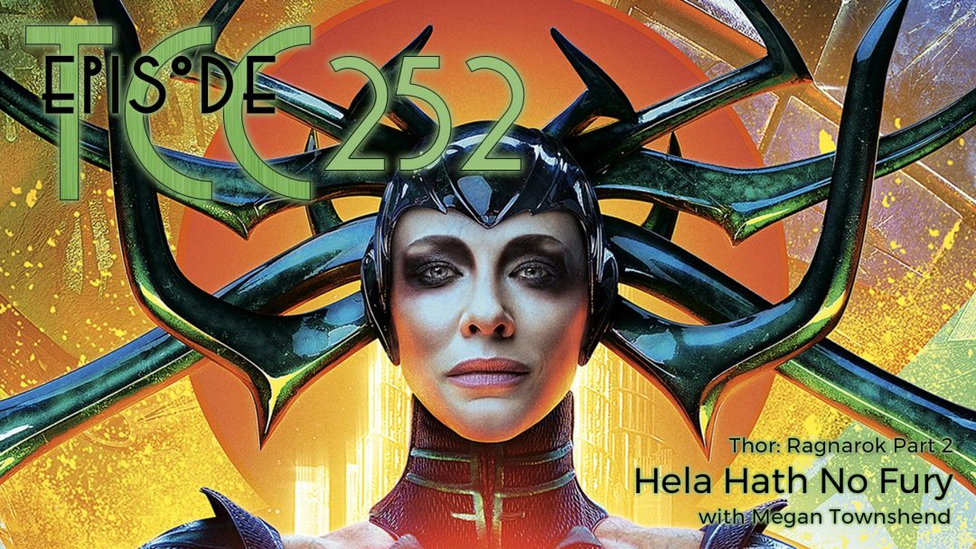 The Citadel Cafe 252: Hela Hath No Fury