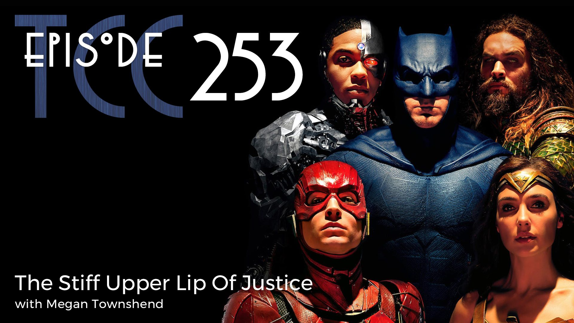 The Citadel Cafe 253: The Stiff Upper Lip Of Justice