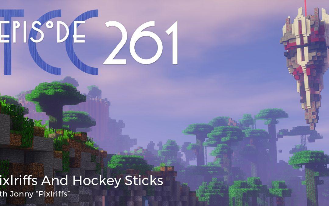 The Citadel Cafe 261: Pixlriffs And Hockey Sticks