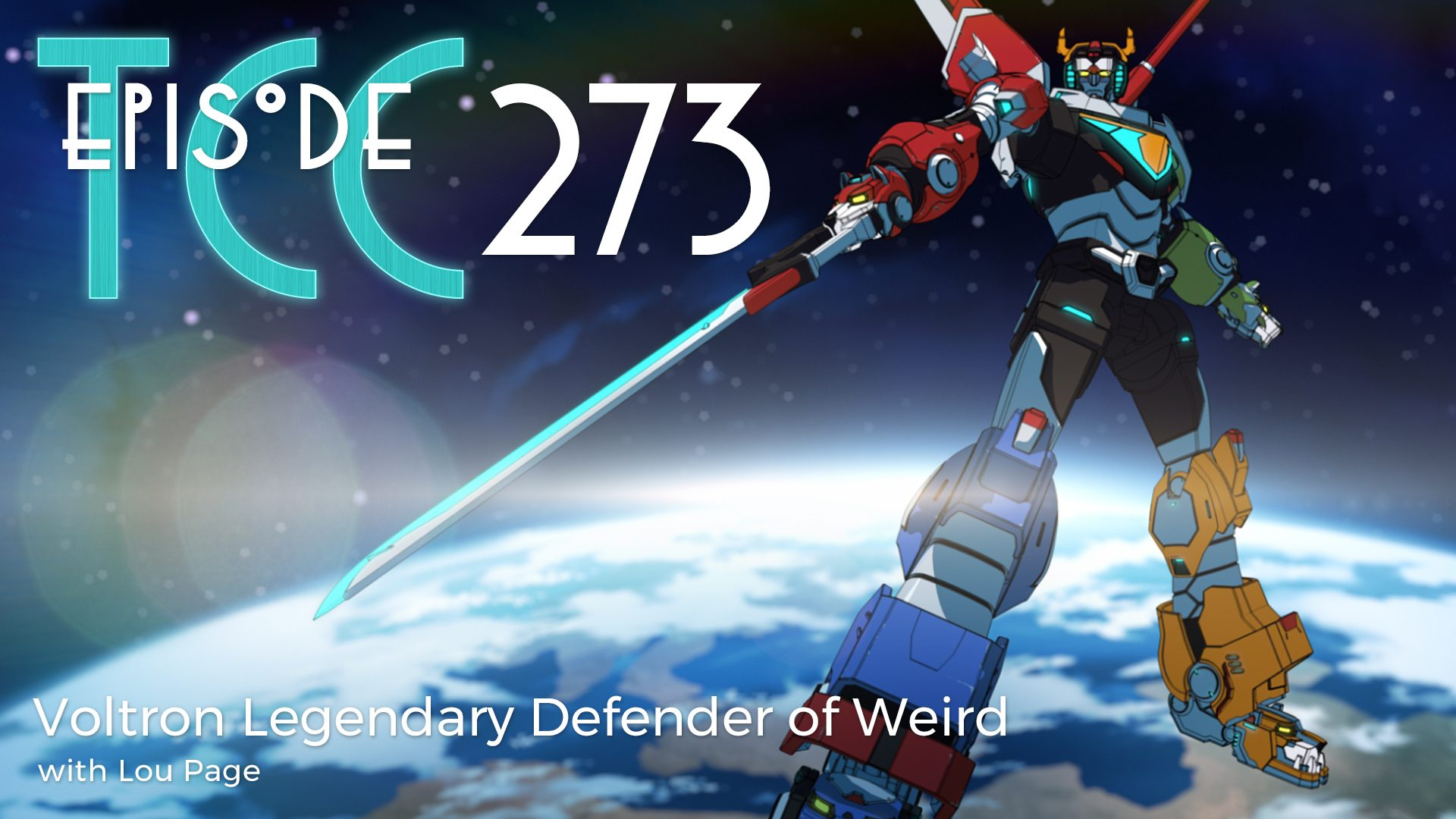 The Citadel Cafe 273: Voltron Legendary Defender of Weird