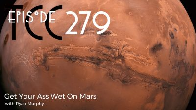 The Citadel Cafe 279: Get Your Ass Wet On Mars