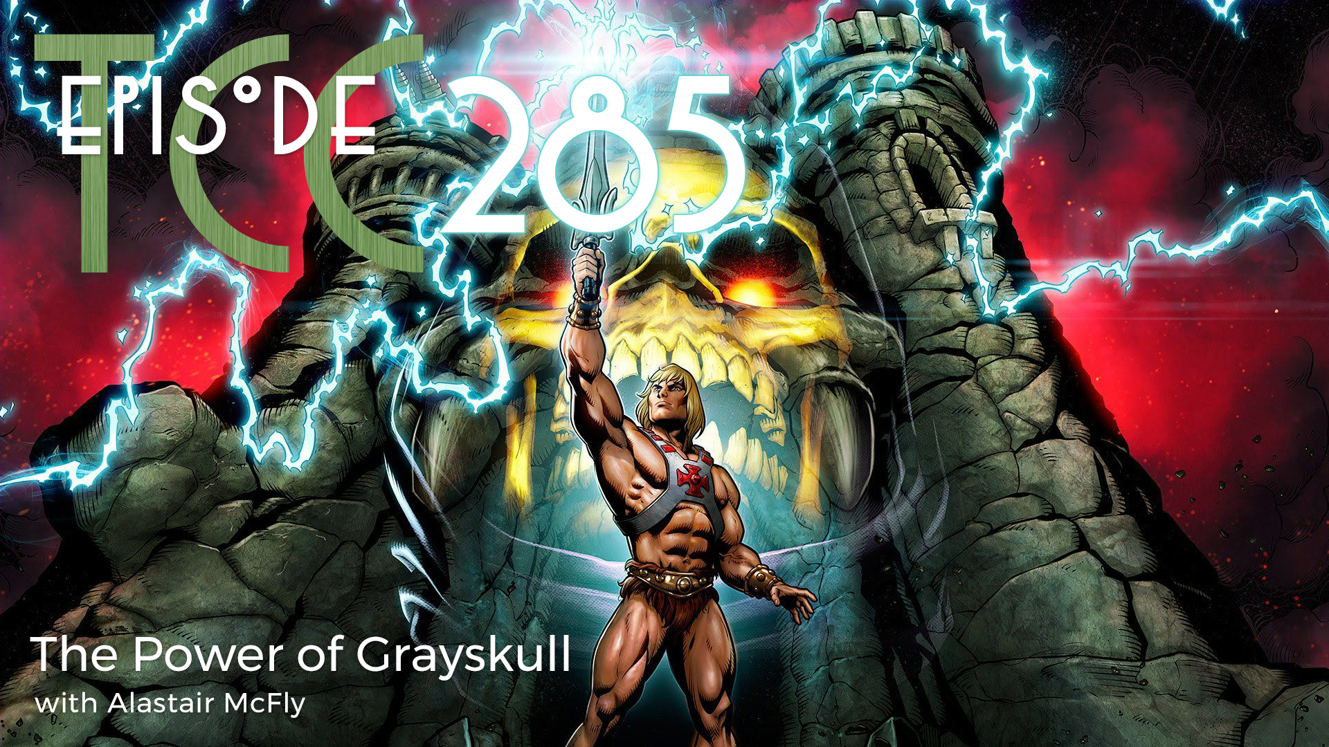 The Citadel Cafe 285: The Power of Grayskull