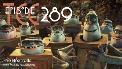 The Citadel Cafe 289: The Boxtrolls