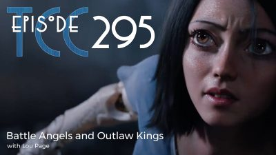 The Citadel Cafe 295: Battle Angels and Outlaw Kings