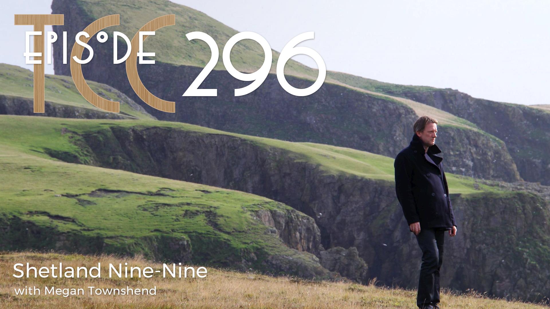 The Citadel Cafe 296: Shetland Nine-Nine