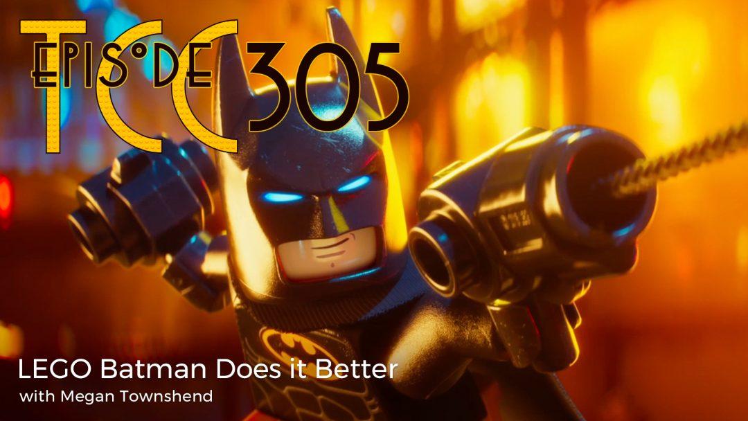 The Citadel Cafe 305: LEGO Batman Does It Better