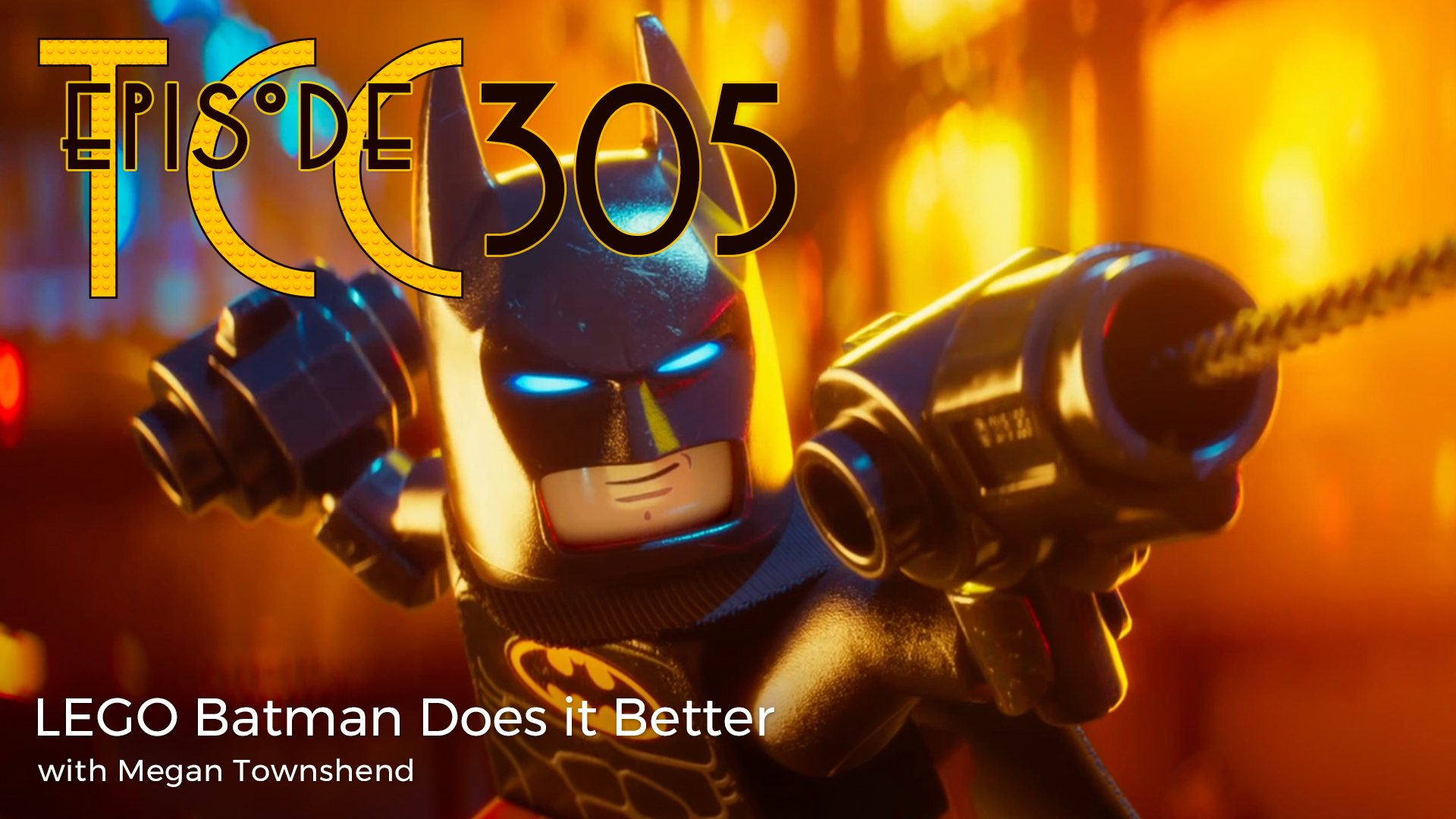 The Citadel Cafe 305: LEGO Batman Does It Better