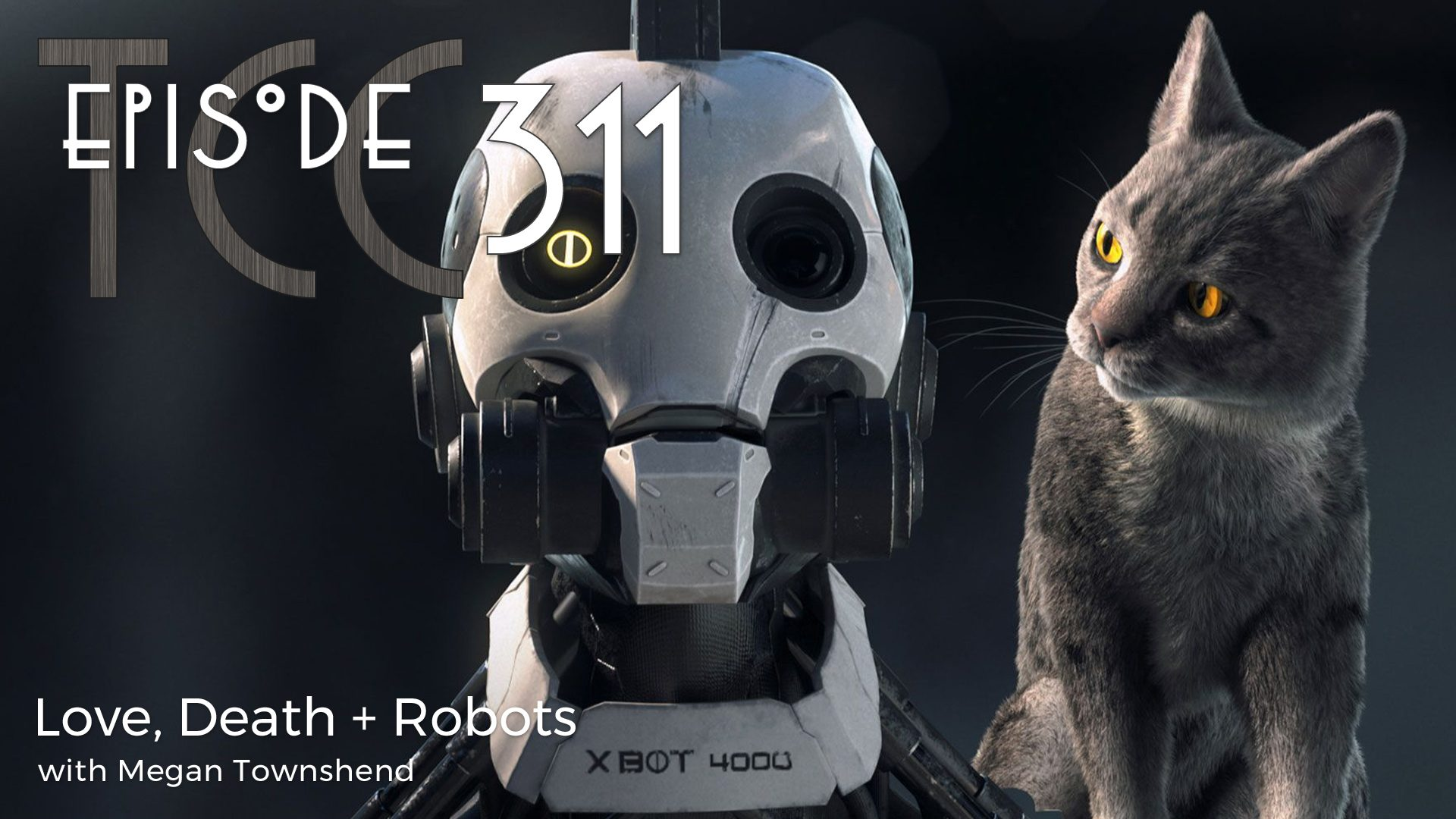 The Citadel Cafe 311: Love, Death + Robots