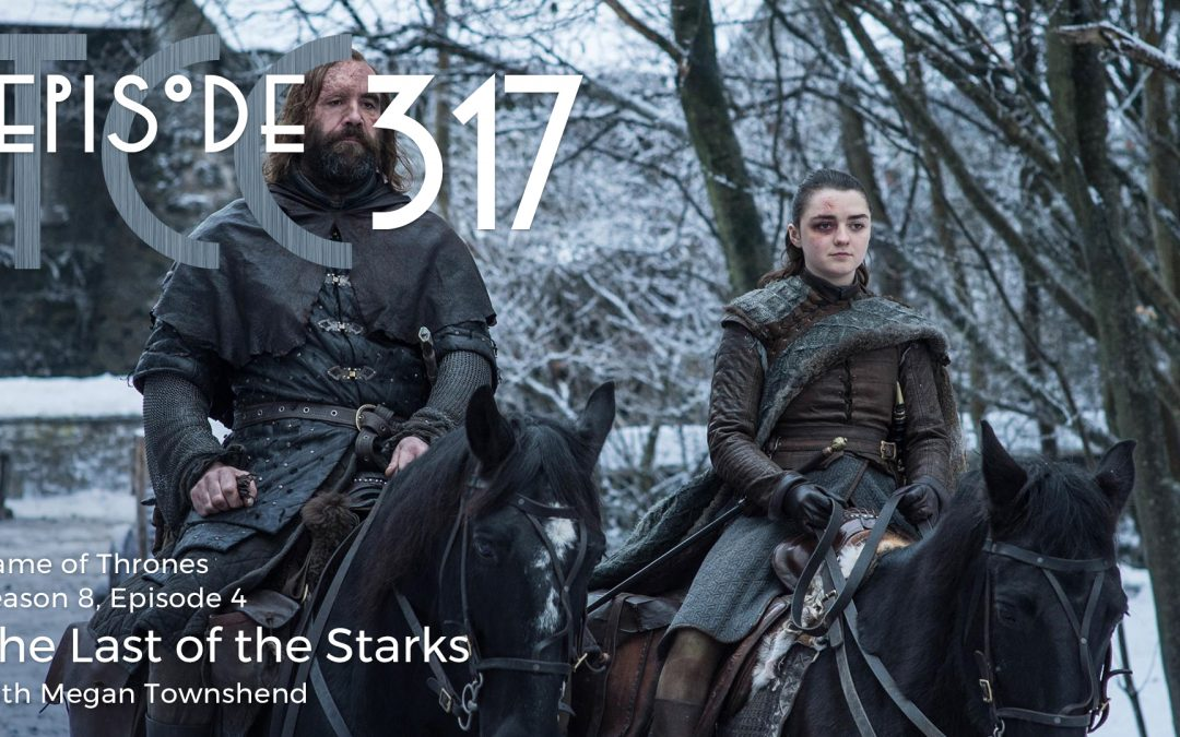 The Citadel Cafe 317: The Last of the Starks
