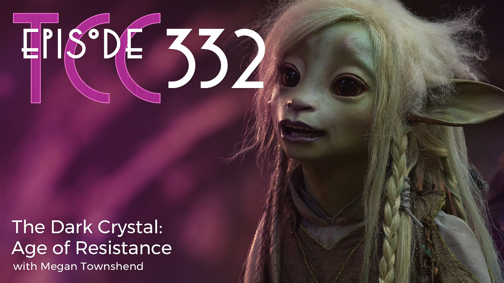 The Citadel Cafe 332: The Dark Crystal: Age of Resistance