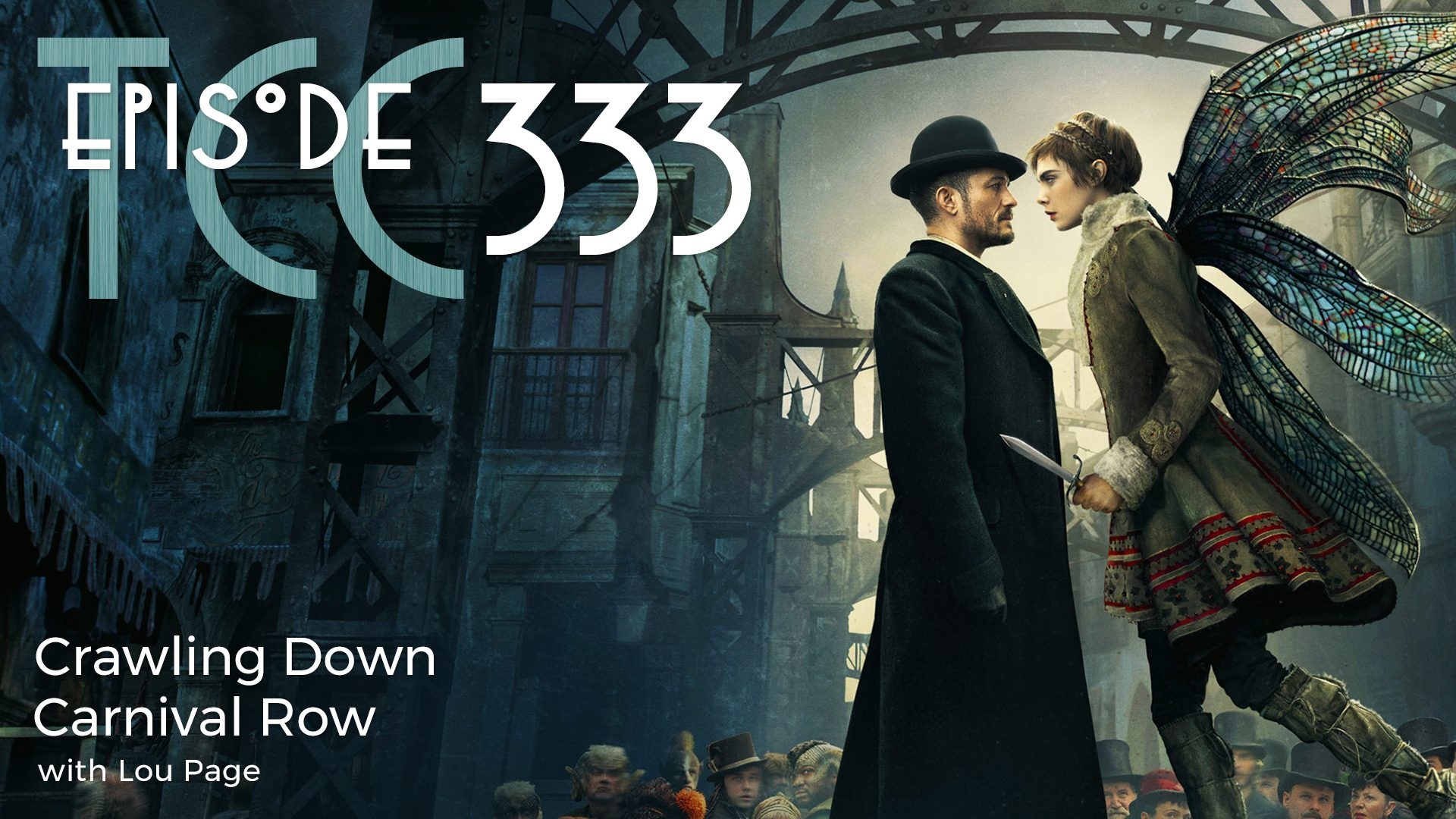 The Citadel Cafe 333: Crawling Down Carnival Row