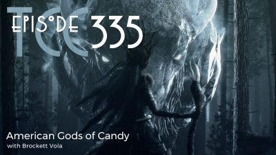 The Citadel Cafe 335: American Gods of Candy