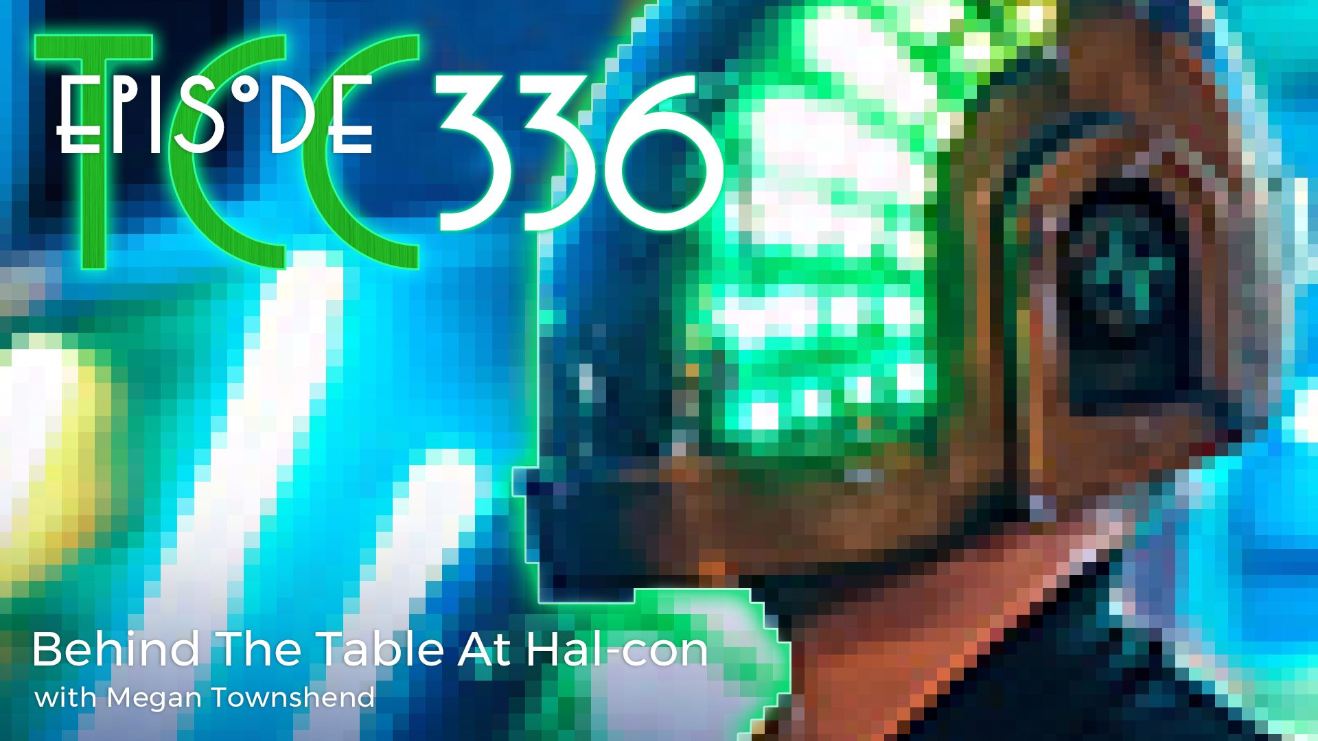 The Citadel Cafe 336: Behind The Table At Hal-Con