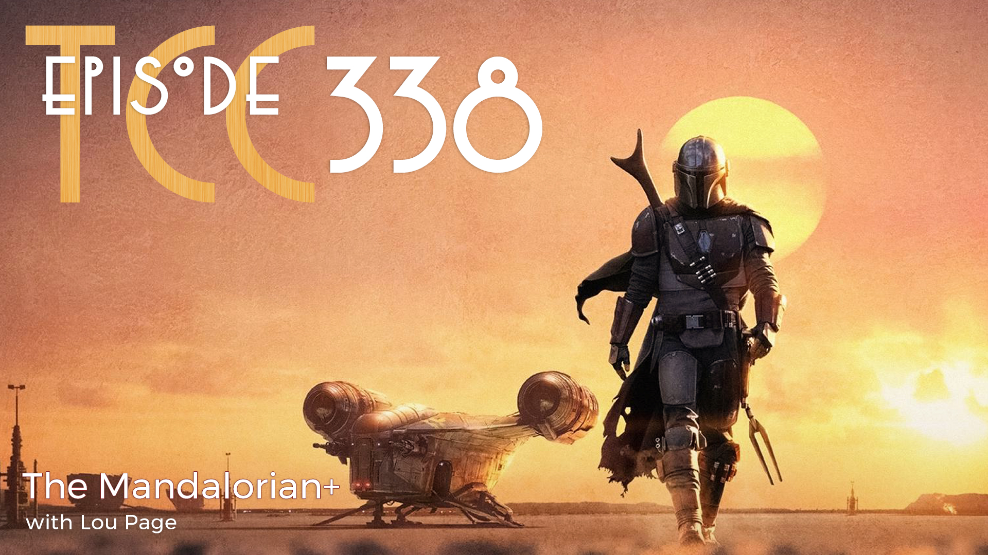 The Citadel Cafe 338: The Mandalorian+