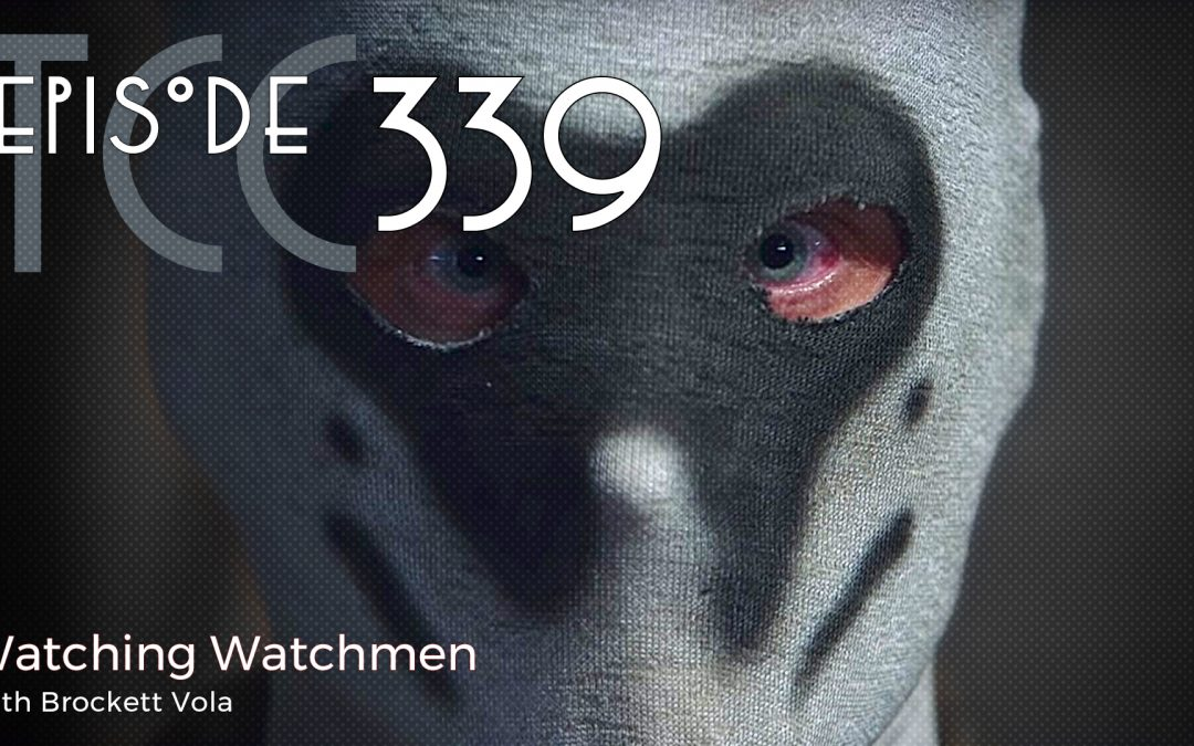 The Citadel Cafe 339: Watching Watchmen
