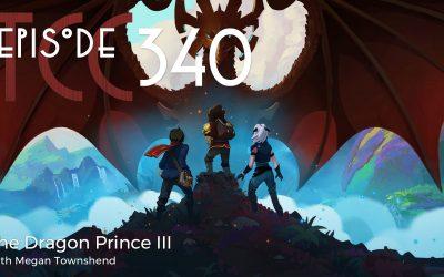 The Citadel Cafe 340: The Dragon Prince III