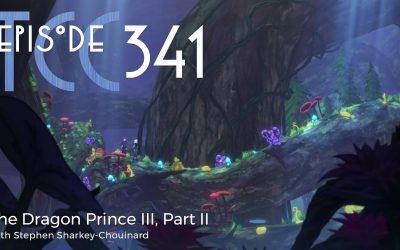 The Citadel Cafe 341: The Dragon Prince III, Part II