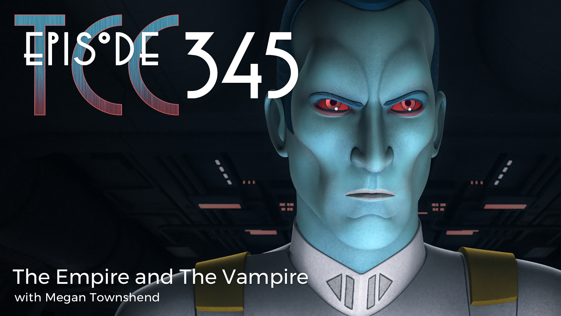 The Citadel Cafe 345: The Empire and The Vampire