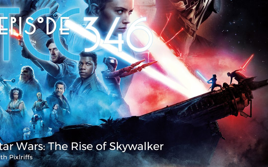 The Citadel Cafe 346: Star Wars: The Rise of Skywalker