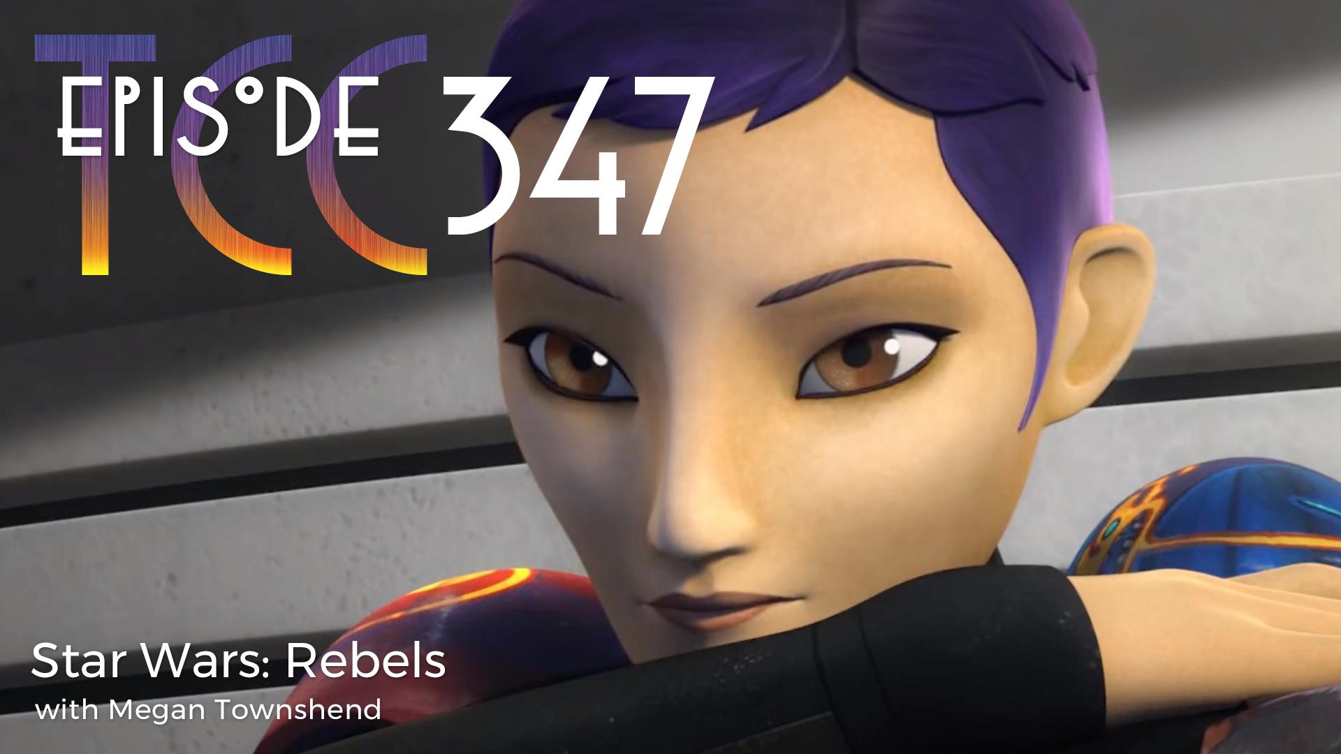The Citadel Cafe 347: Star Wars: Rebels