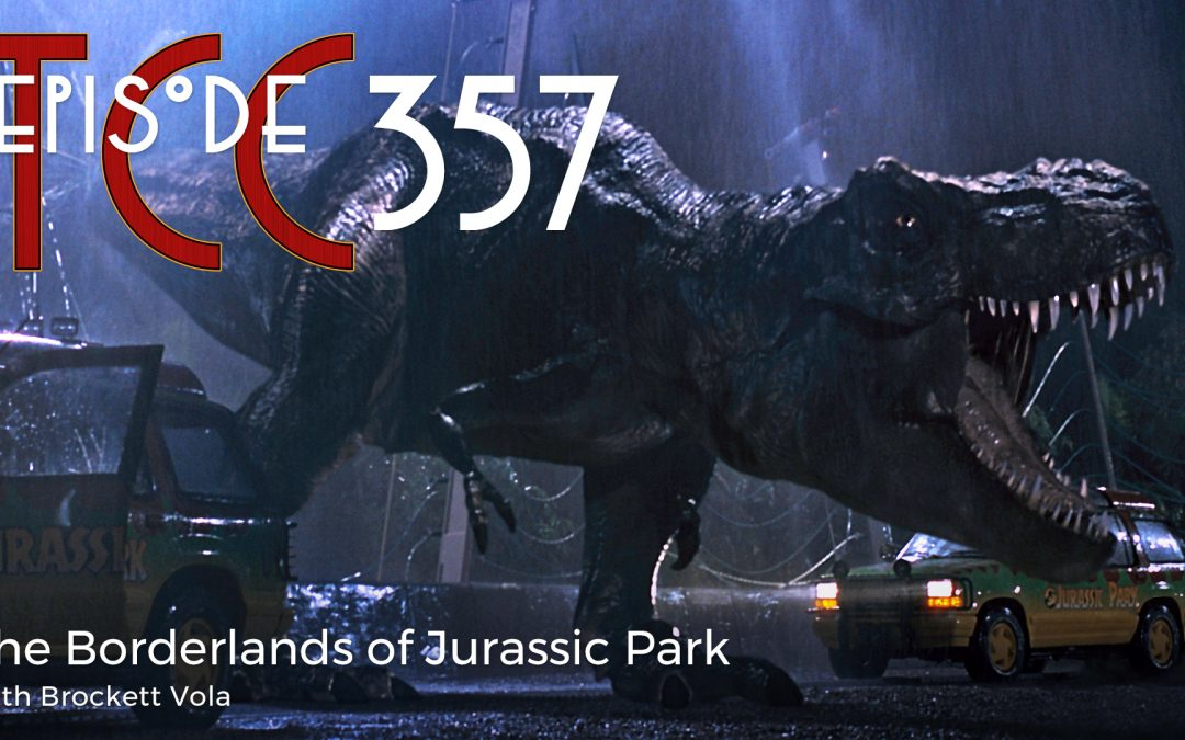 The Citadel Cafe 357: The Borderlands of Jurassic Park