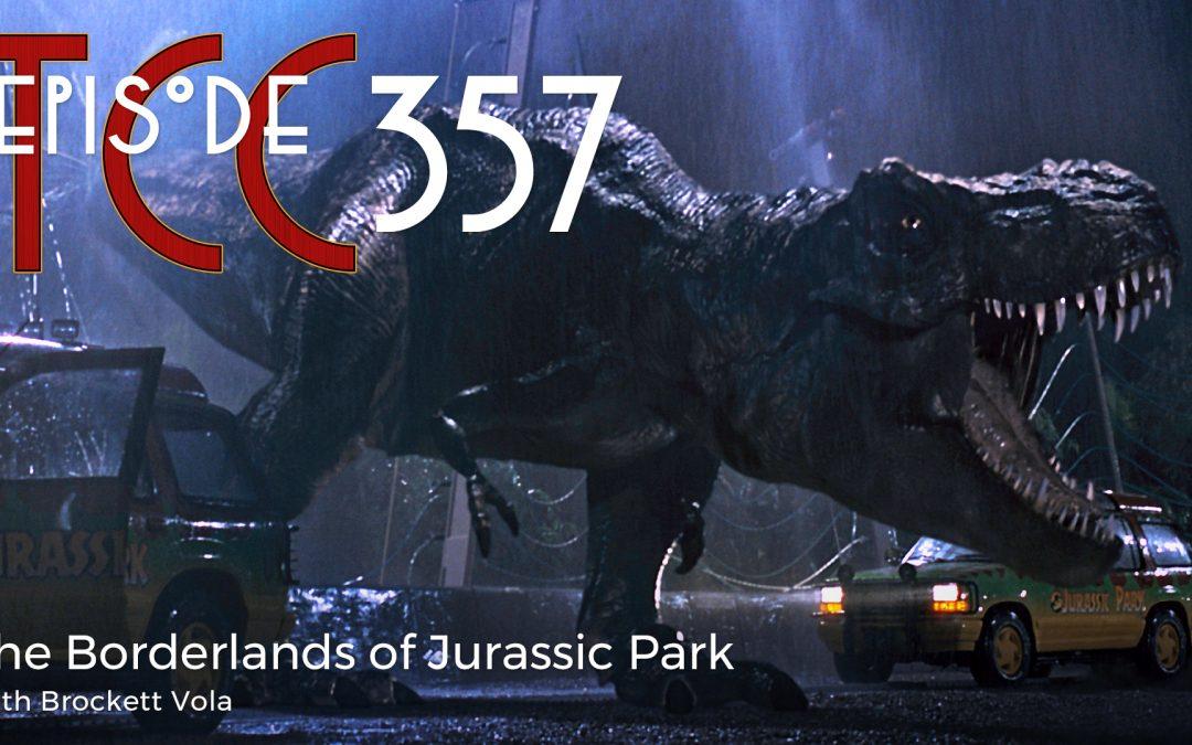 The Citadel Cafe 357: The Borderlands of Jurassic Park