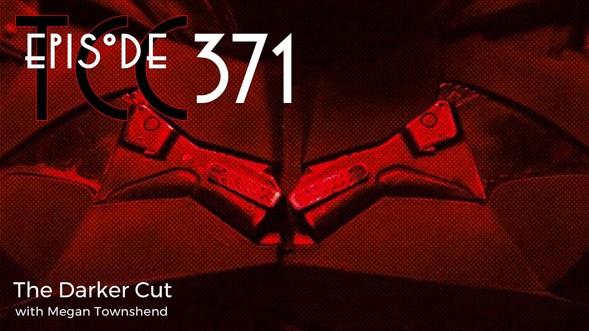 The Citadel Cafe 371: The Darker Cut