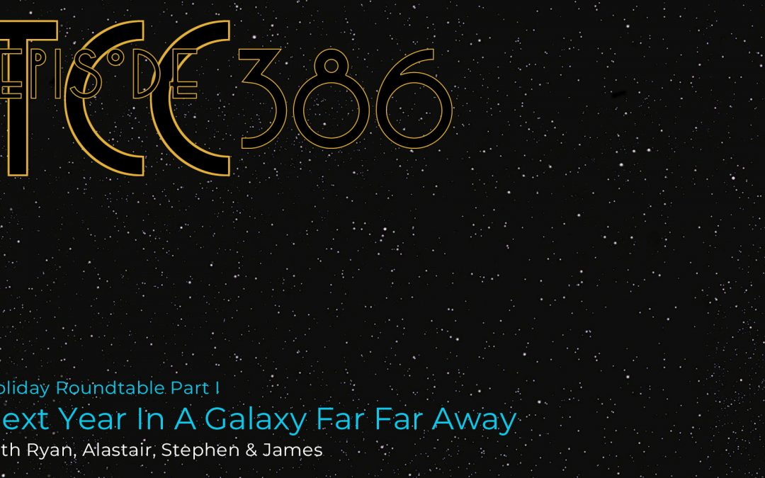 The Citadel Cafe 386: Next Year In A Galaxy Far Far Away