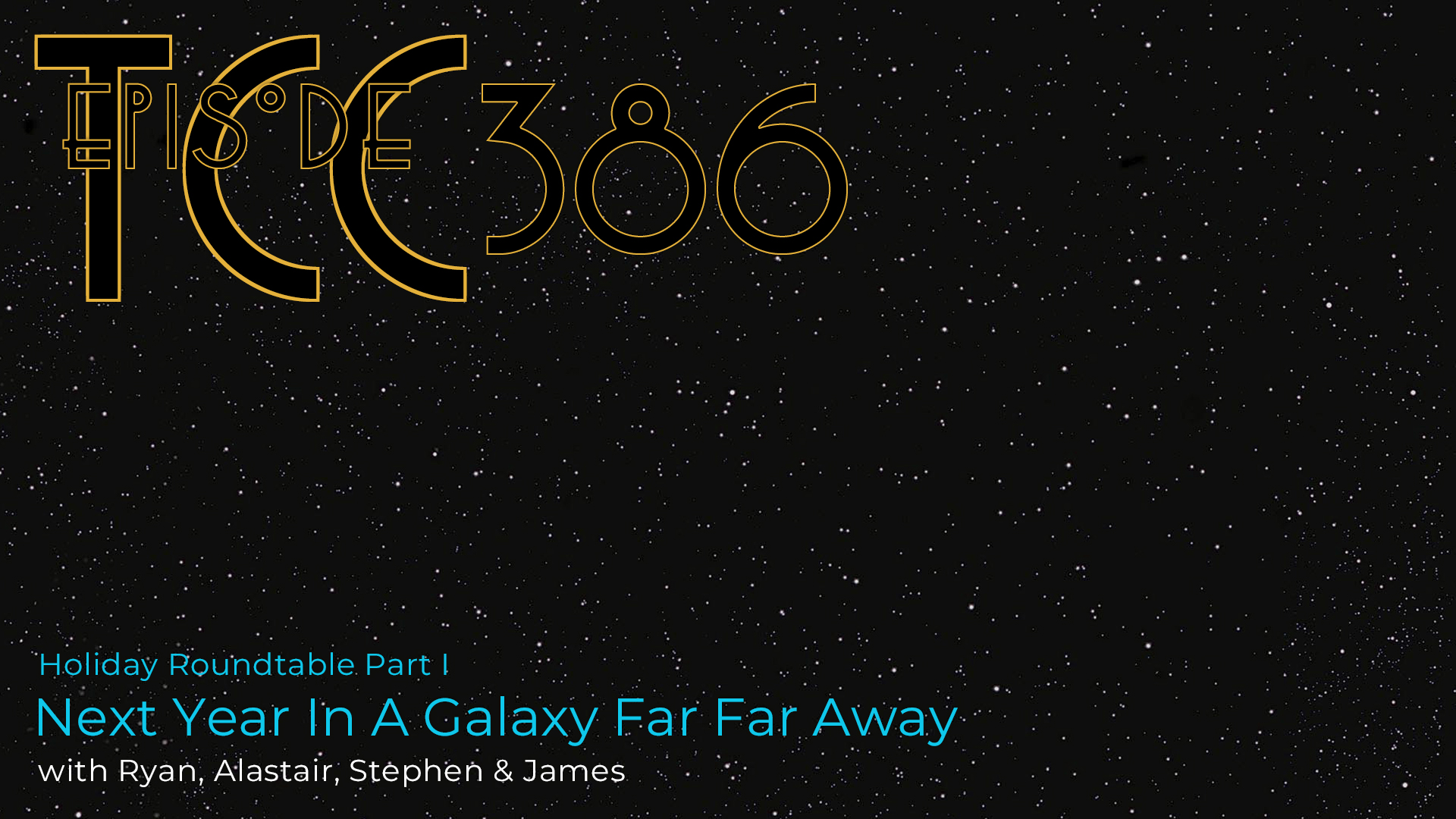 The Citadel Cafe 386: Next Year In A Galaxy Far Far Away
