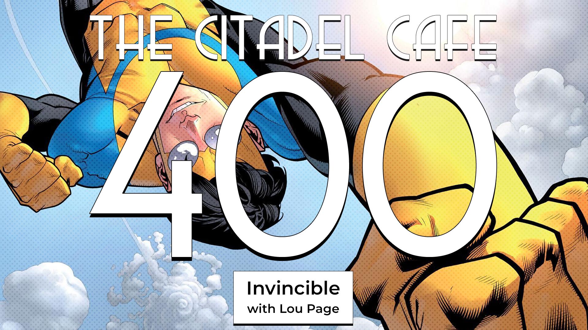 The Citadel Cafe 400: Invincible
