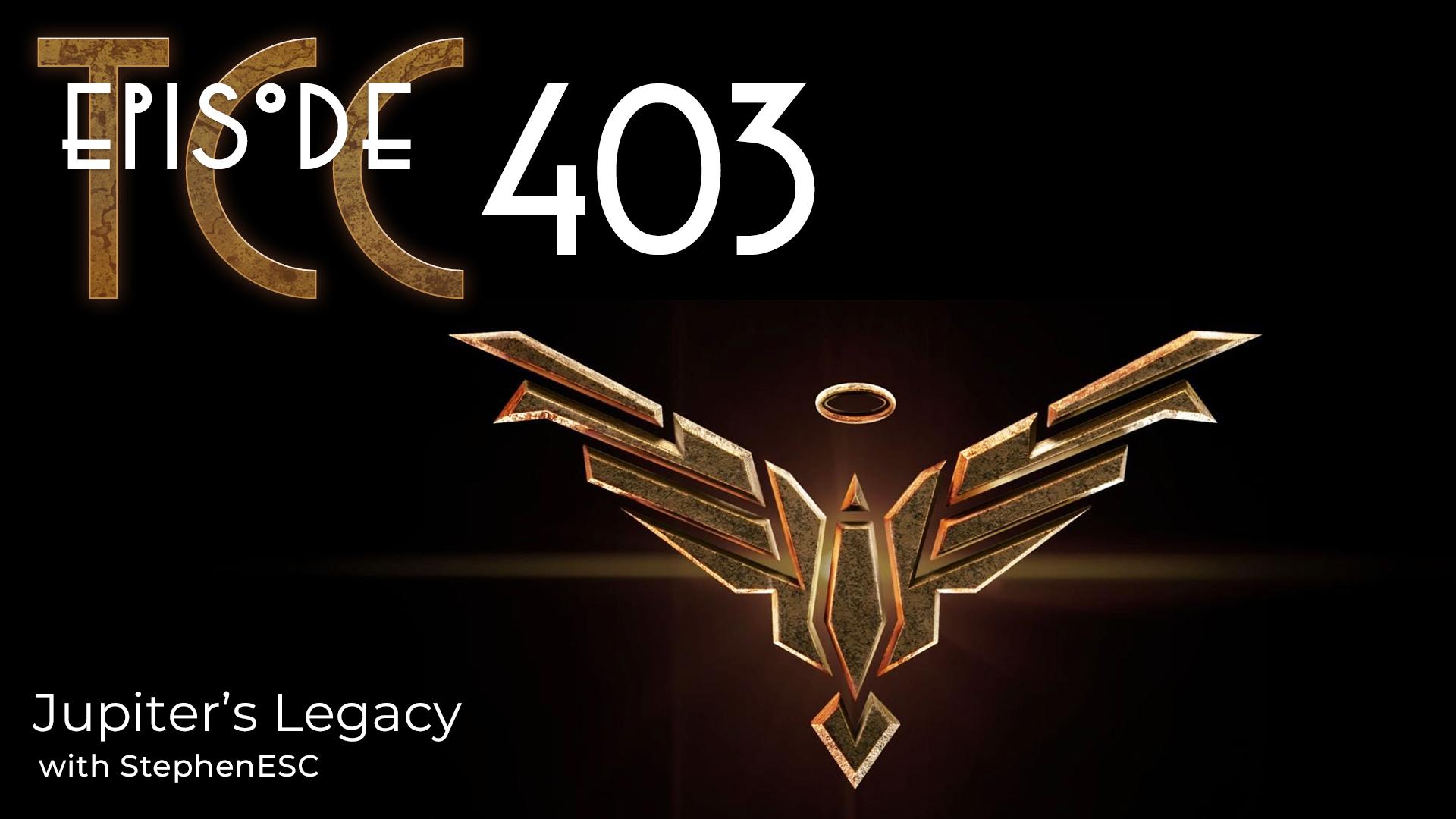 The Citadel Cafe 403: Jupiter's Legacy