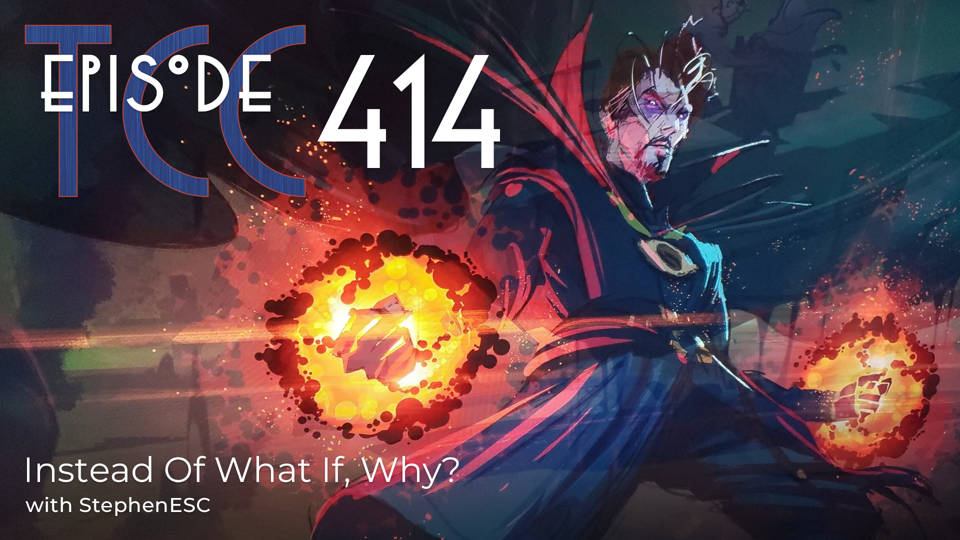 The Citadel Cafe 414: Instead Of What If, Why?